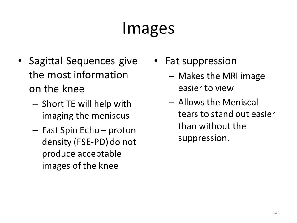 Images Sagittal Sequences give the most information on the knee