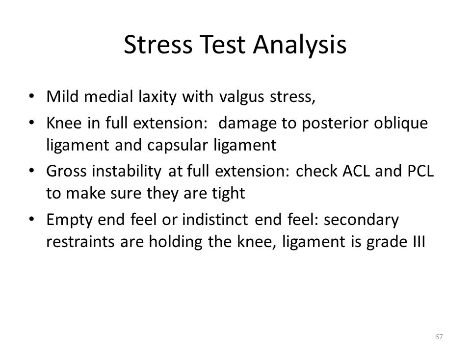 Stress Test Analysis Mild medial laxity with valgus stress,