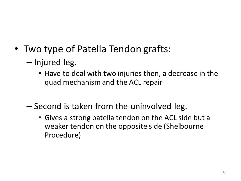 Two type of Patella Tendon grafts: