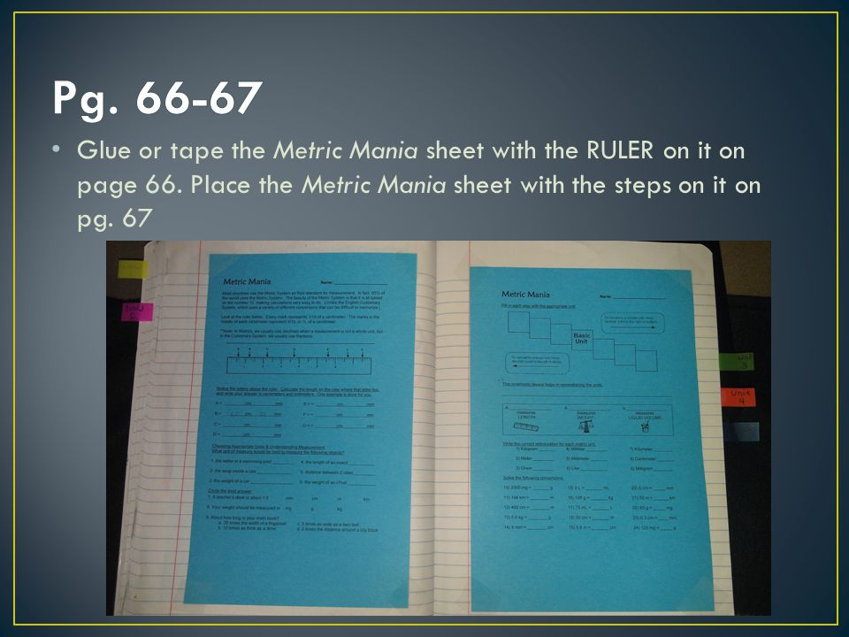 Pg. 66-67 Glue or tape the Metric Mania sheet with the RULER on it on page 66.
