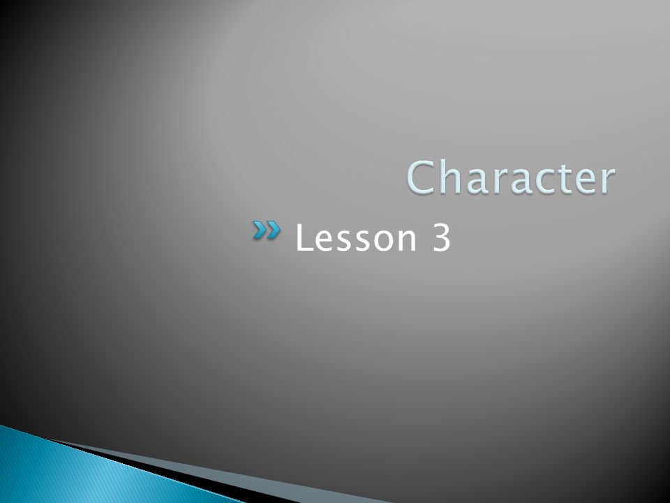 Character Lesson 3