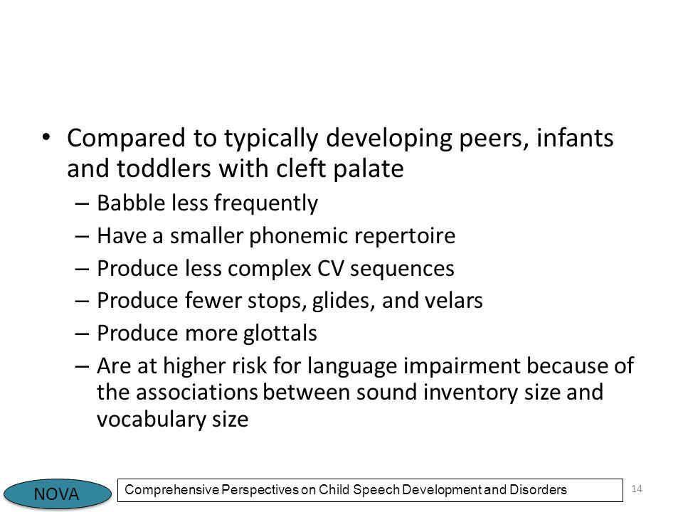 Compared to typically developing peers, infants and toddlers with cleft palate