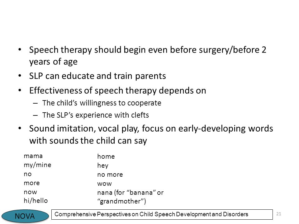 Speech therapy should begin even before surgery/before 2 years of age