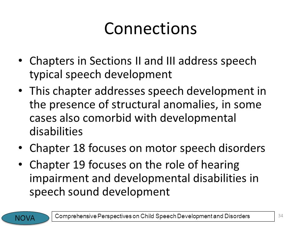 Connections Chapters in Sections II and III address speech typical speech development.