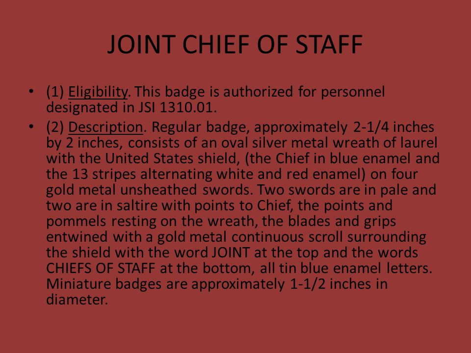 JOINT CHIEF OF STAFF (1) Eligibility. This badge is authorized for personnel designated in JSI 1310.01.
