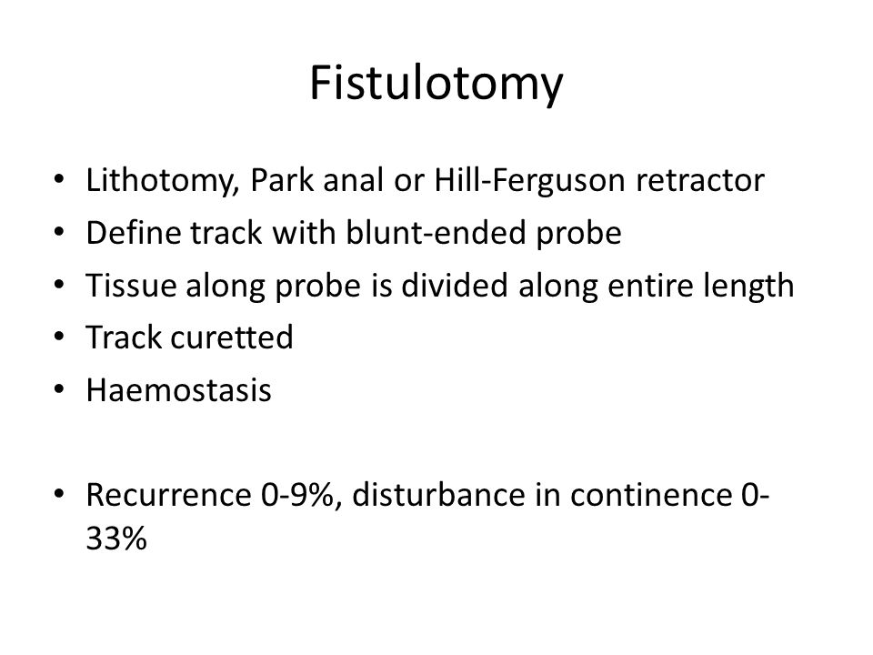 Fistulotomy Lithotomy, Park anal or Hill-Ferguson retractor
