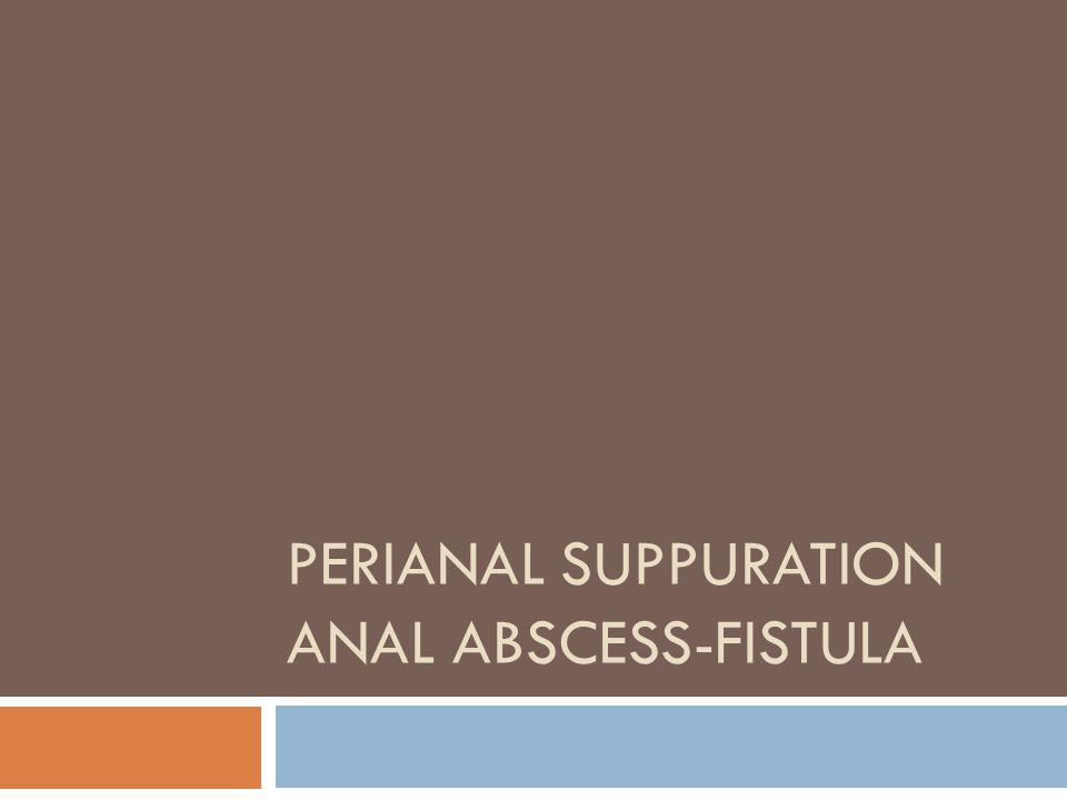 Perianal suppuration anal abscess-fistula