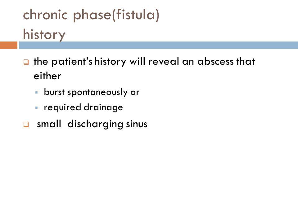 chronic phase(fistula) history