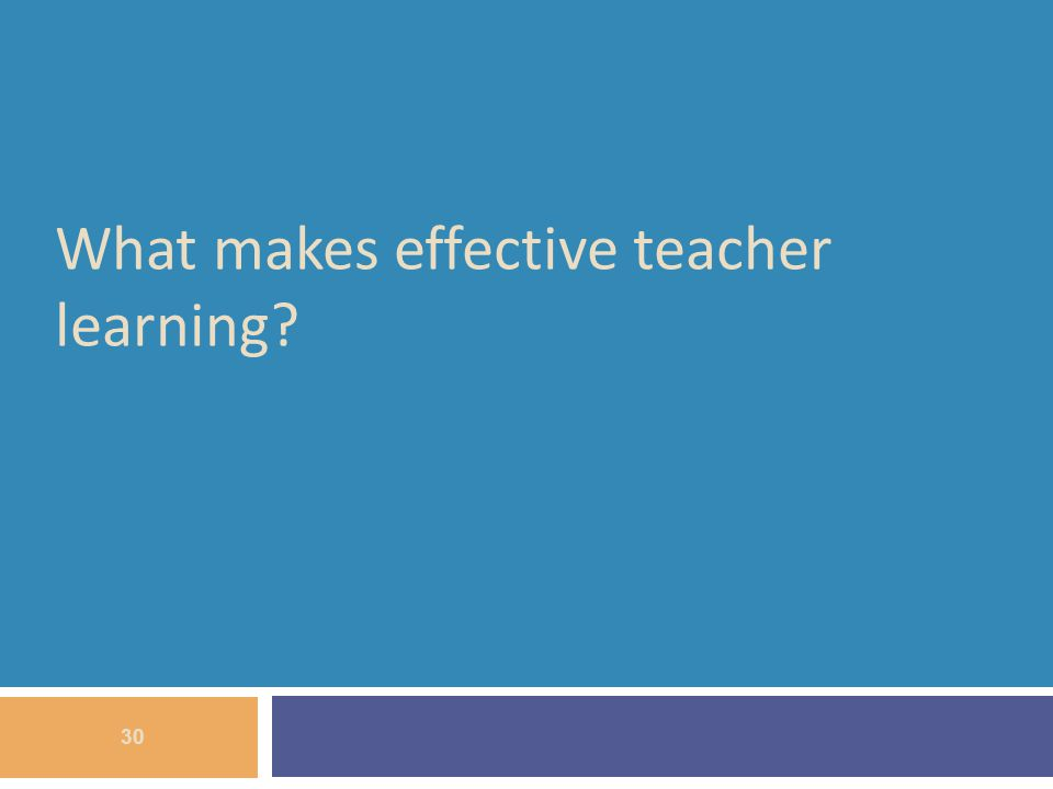 What makes effective teacher learning