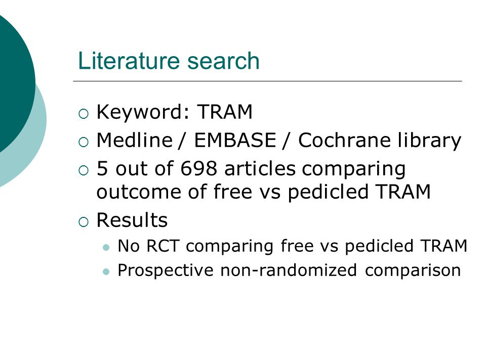 Literature search Keyword: TRAM Medline / EMBASE / Cochrane library