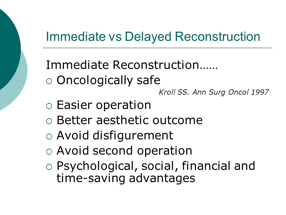 Immediate vs Delayed Reconstruction