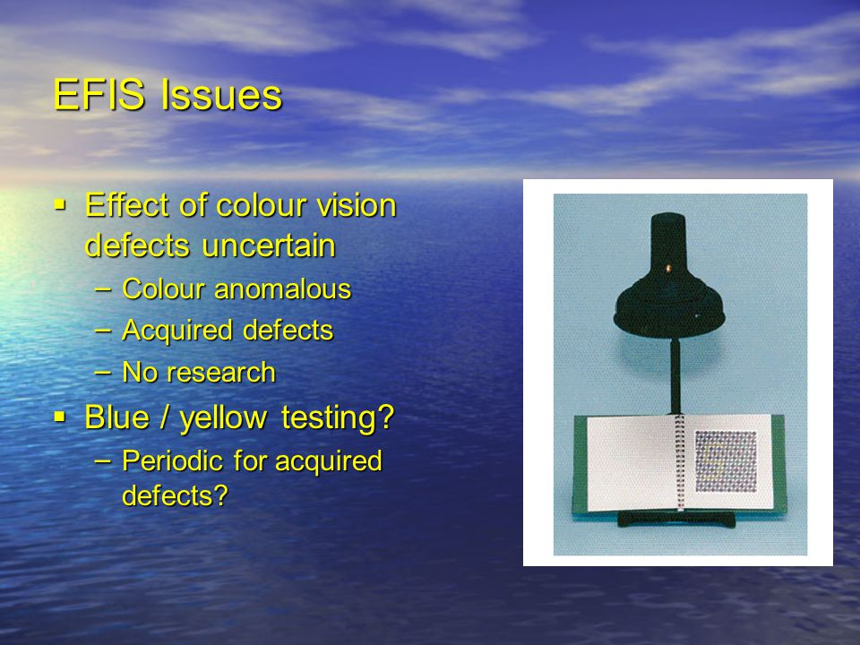 EFIS Issues Effect of colour vision defects uncertain