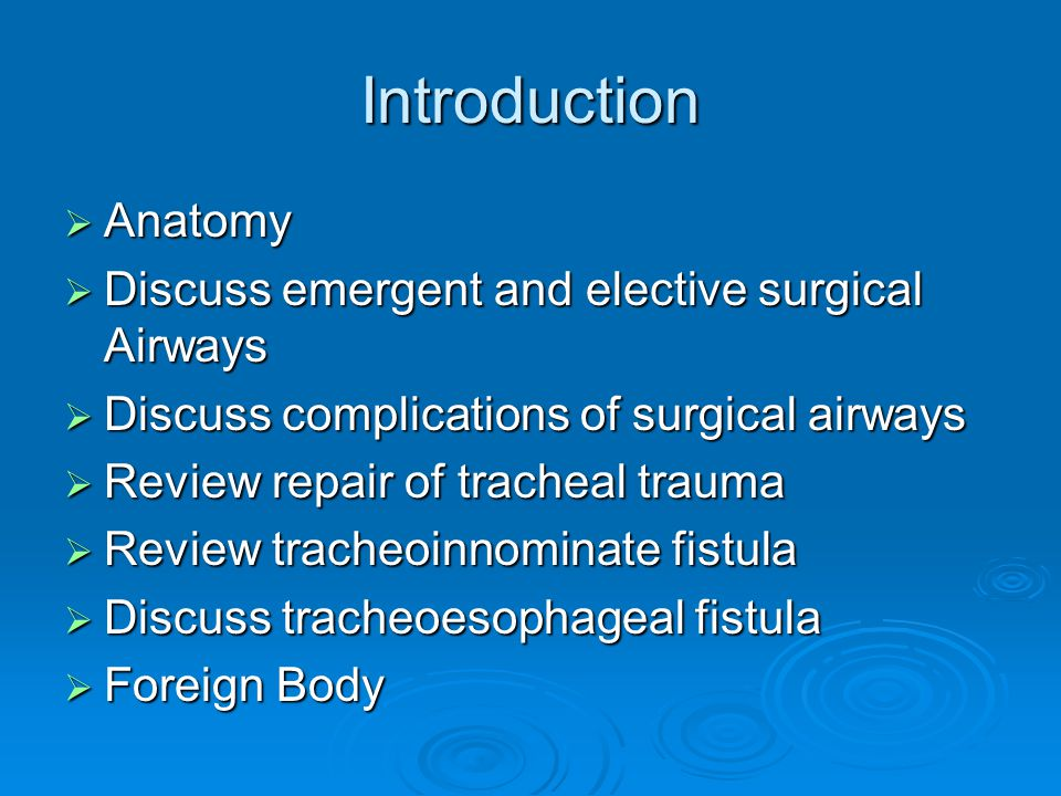 Introduction Anatomy Discuss emergent and elective surgical Airways
