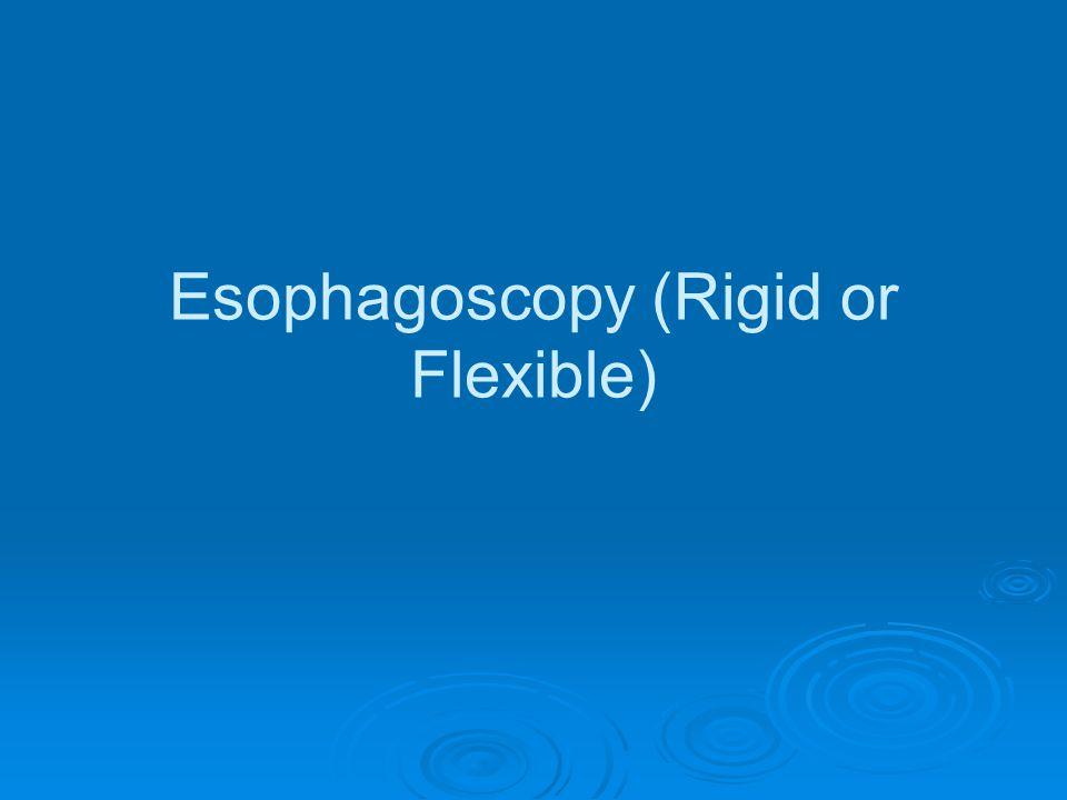 Esophagoscopy (Rigid or Flexible)