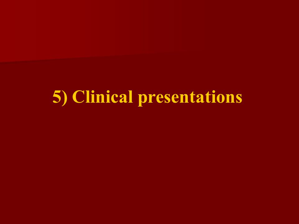 5) Clinical presentations