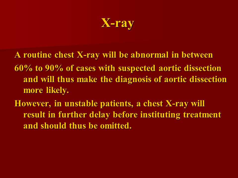 X-ray A routine chest X-ray will be abnormal in between