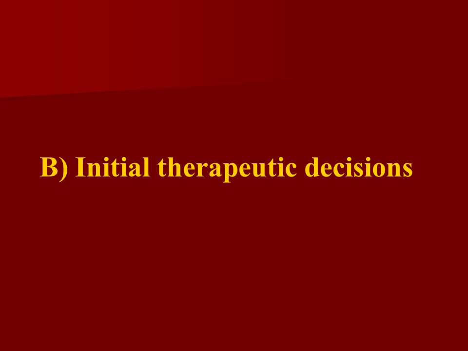 B) Initial therapeutic decisions