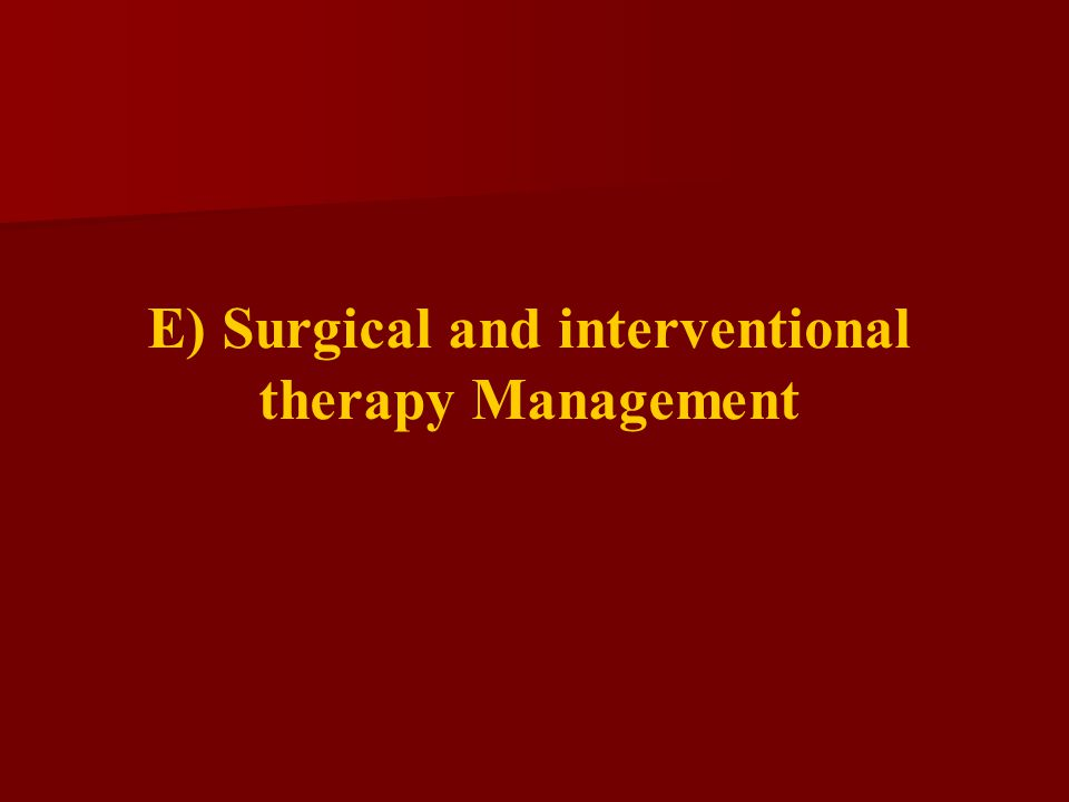 E) Surgical and interventional therapy Management