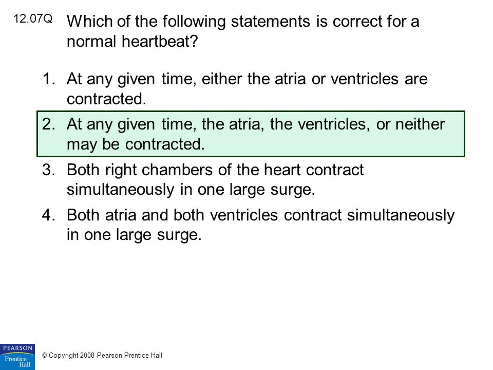 Which of the following statements is correct for a normal heartbeat