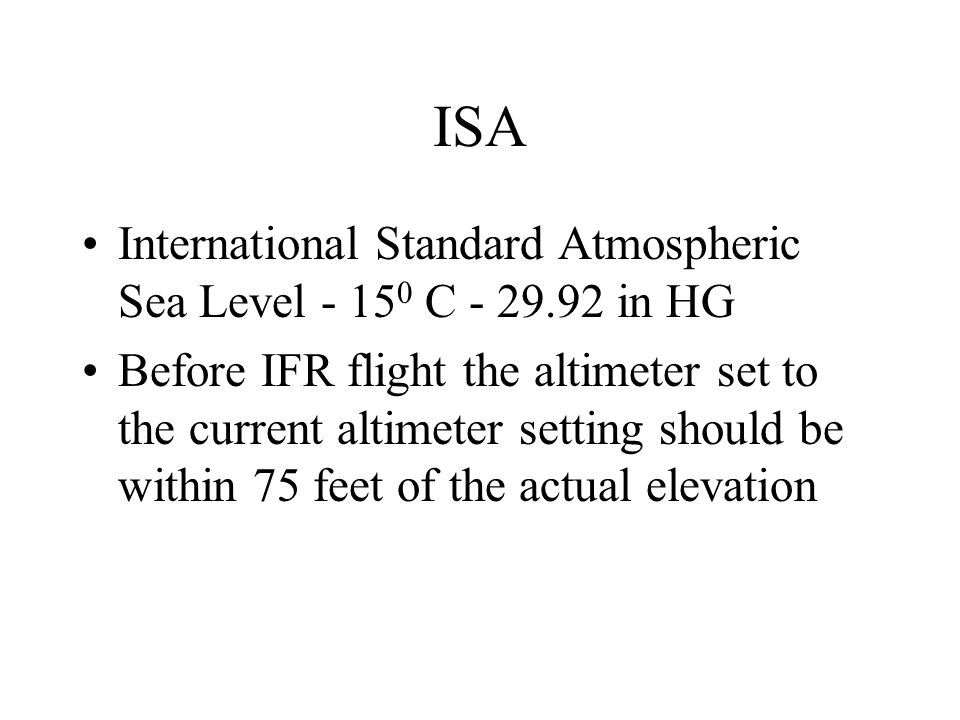 ISA International Standard Atmospheric Sea Level - 150 C - 29.92 in HG