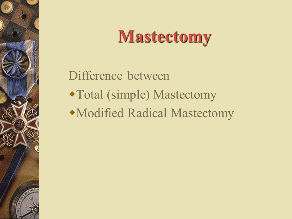 Mastectomy Difference between Total (simple) Mastectomy