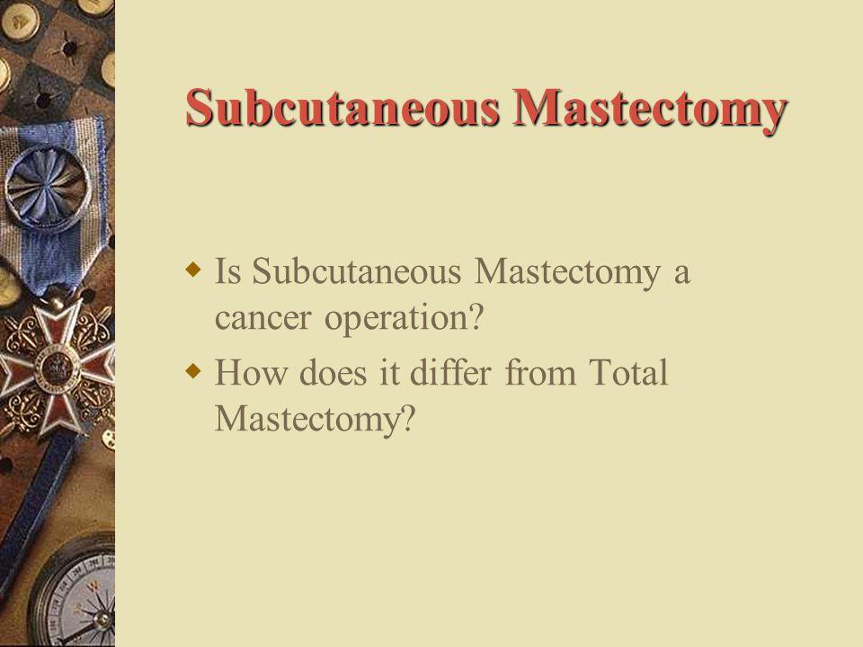 Subcutaneous Mastectomy