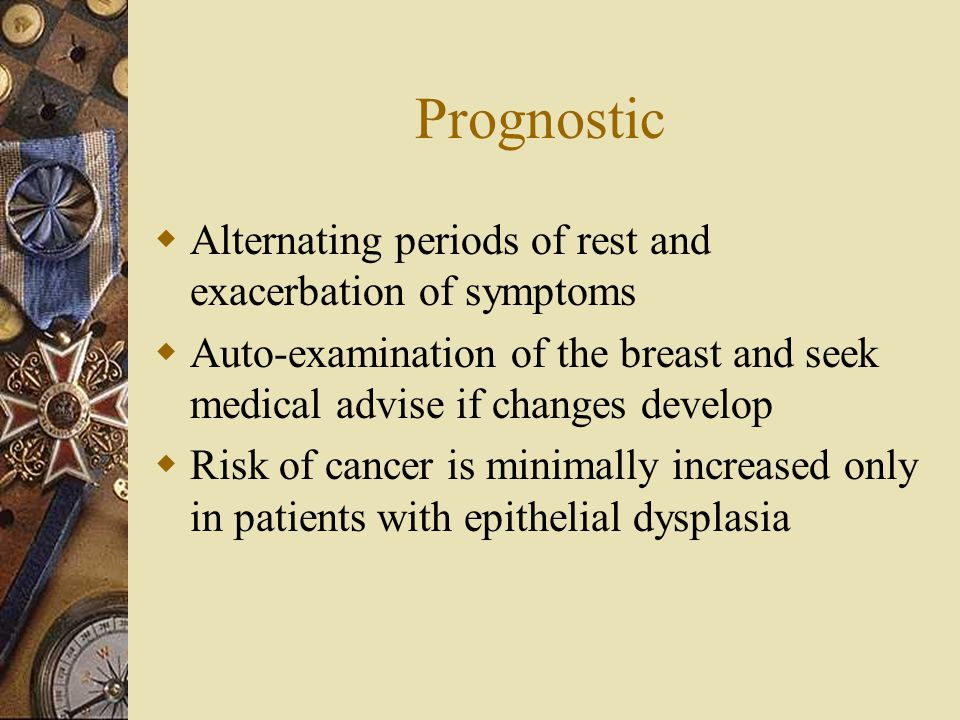 Prognostic Alternating periods of rest and exacerbation of symptoms