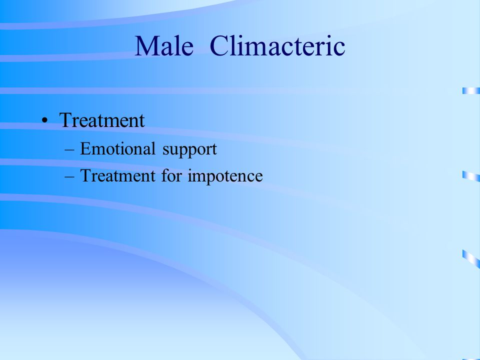 Male Climacteric Treatment Emotional support Treatment for impotence