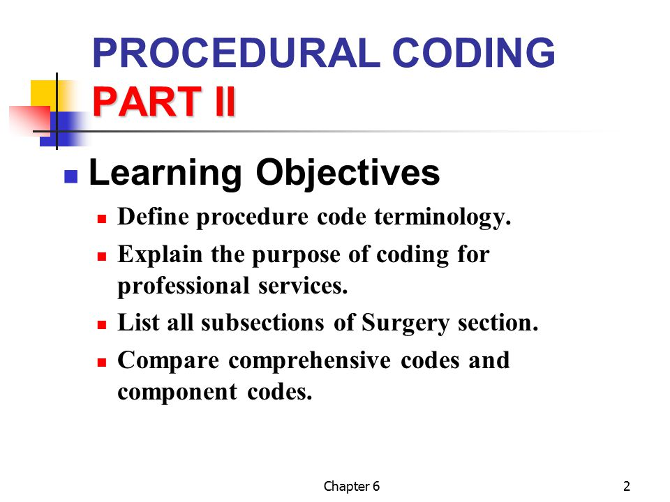 PROCEDURAL CODING PART II