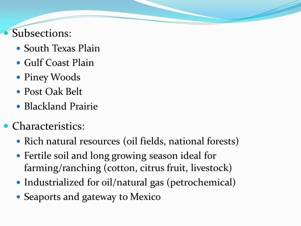 Subsections: Characteristics: South Texas Plain Gulf Coast Plain