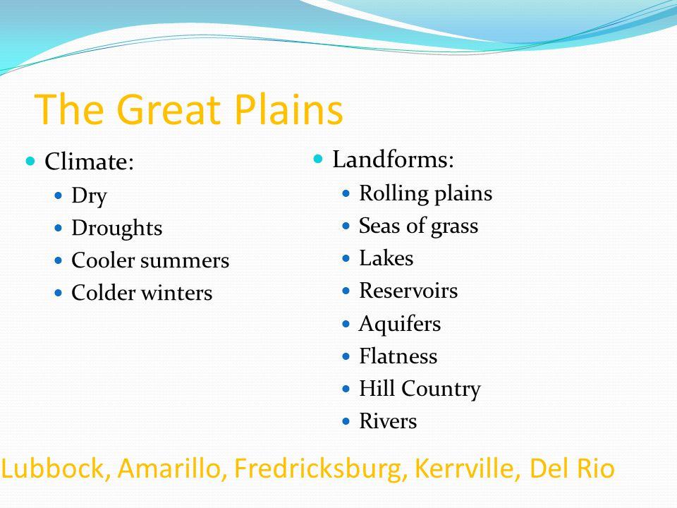 The Great Plains Lubbock, Amarillo, Fredricksburg, Kerrville, Del Rio