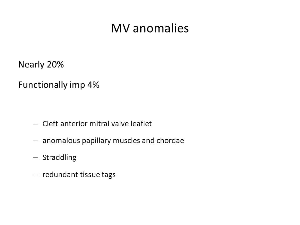 MV anomalies Nearly 20% Functionally imp 4%
