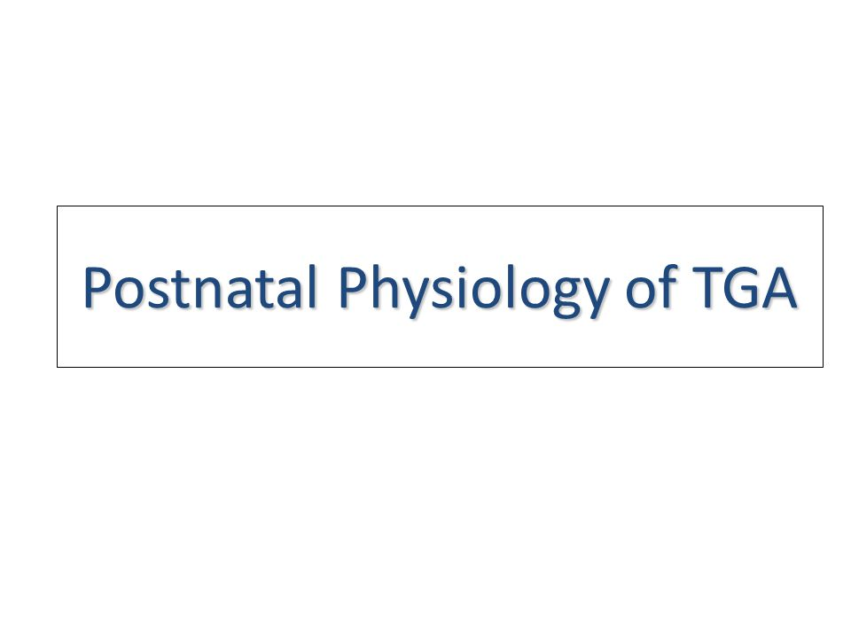 Postnatal Physiology of TGA