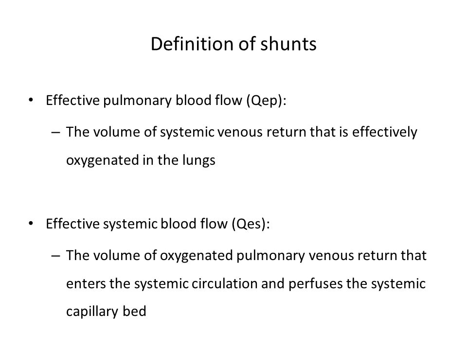 Definition of shunts Effective pulmonary blood flow (Qep):