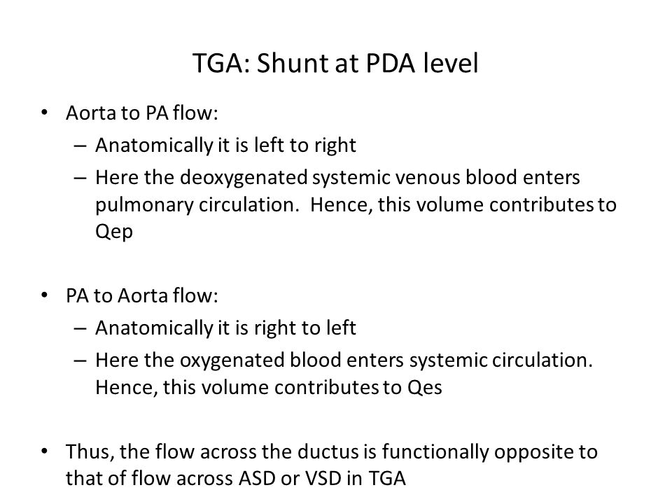 TGA: Shunt at PDA level Aorta to PA flow: