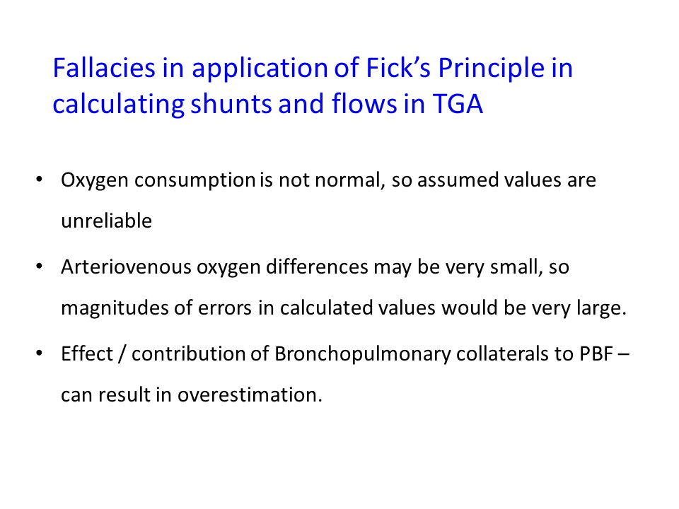 Fallacies in application of Fick's Principle in calculating shunts and flows in TGA