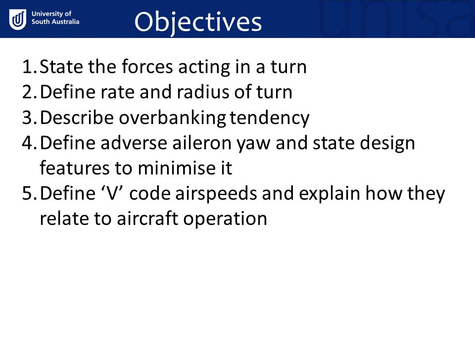 Objectives State the forces acting in a turn