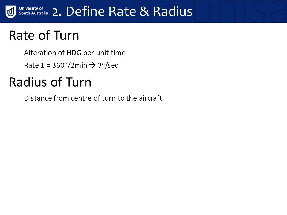 2. Define Rate & Radius Rate of Turn Radius of Turn