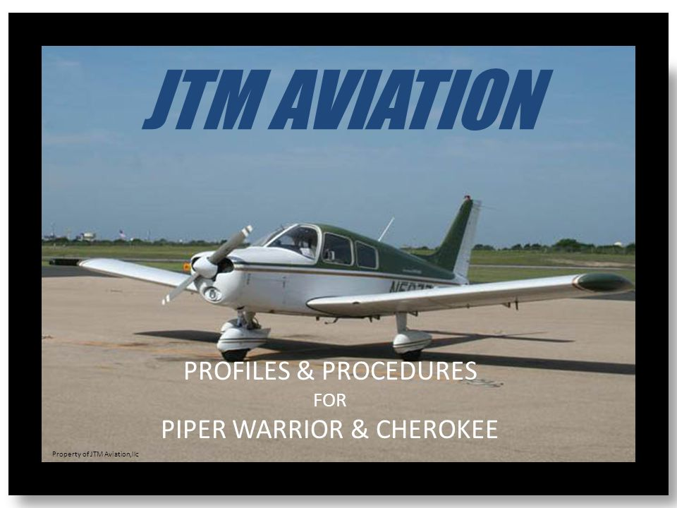 PROFILES & PROCEDURES FOR PIPER WARRIOR & CHEROKEE