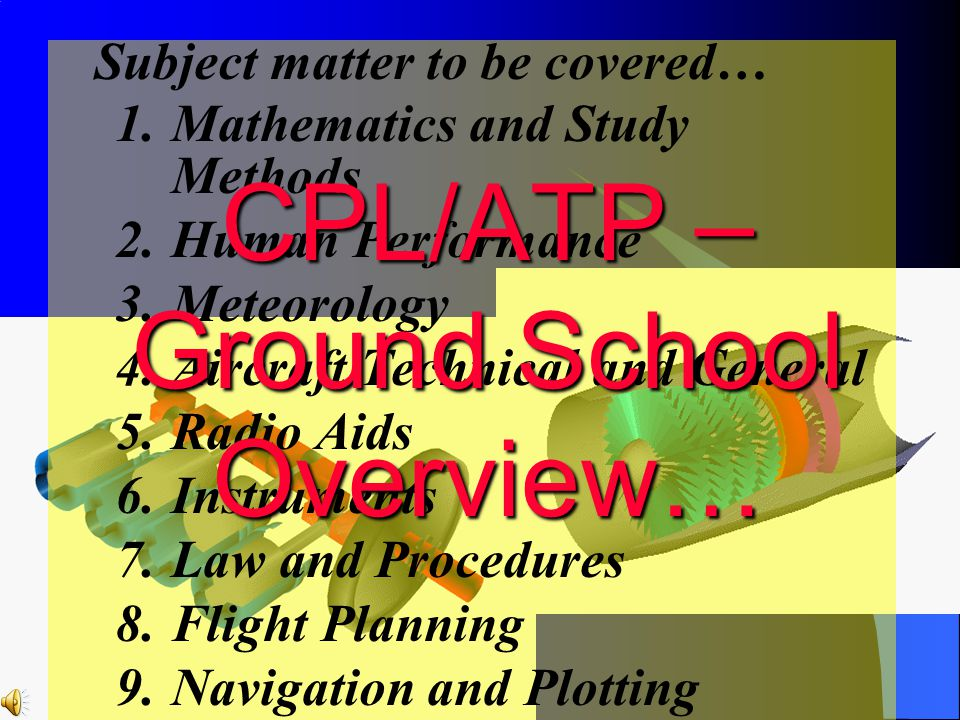 CPL/ATP – Ground School Overview…