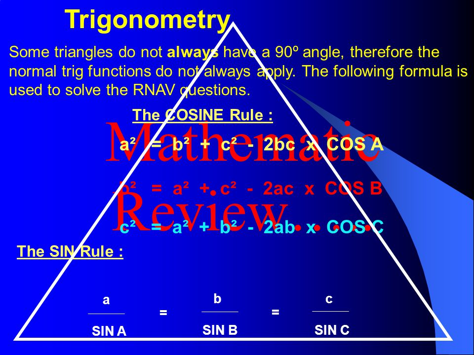 Mathematic Review….. Trigonometry a² = b² + c² - 2bc x COS A