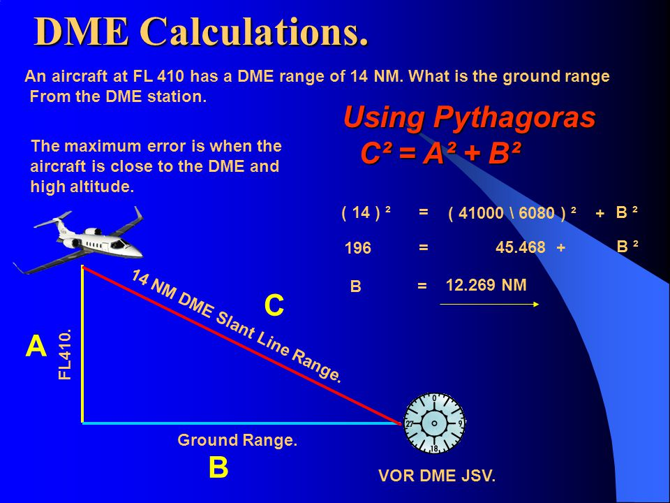DME Calculations. Using Pythagoras C² = A² + B² C A B