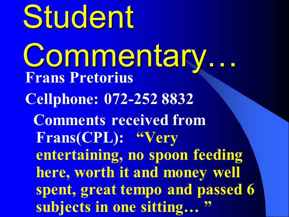 Student Commentary… Frans Pretorius Cellphone: 072-252 8832
