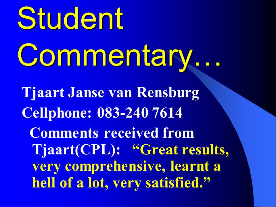 Student Commentary… Tjaart Janse van Rensburg Cellphone: 083-240 7614