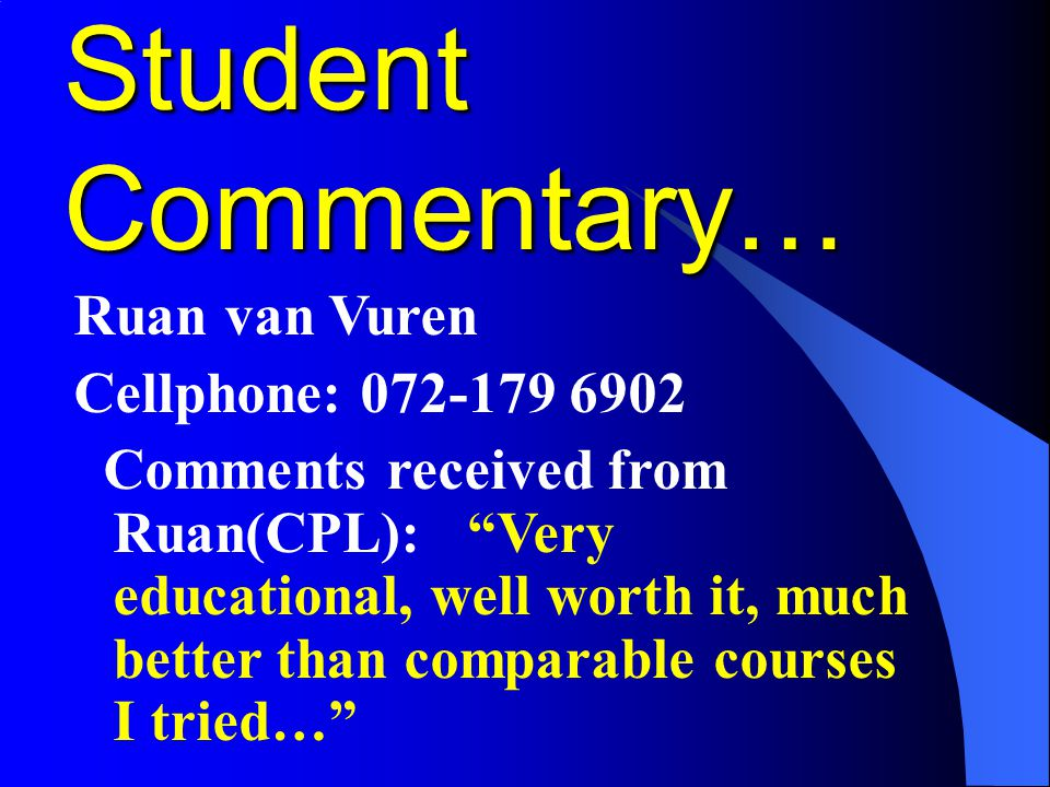 Student Commentary… Ruan van Vuren Cellphone: 072-179 6902