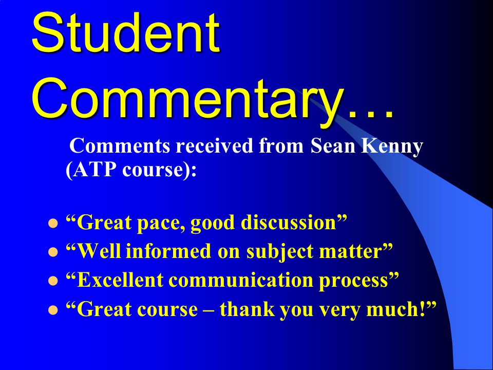 Student Commentary… Comments received from Sean Kenny (ATP course):
