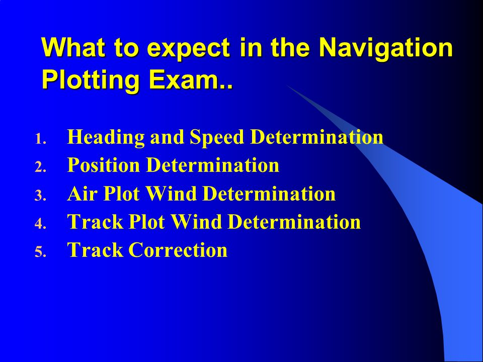 What to expect in the Navigation Plotting Exam..