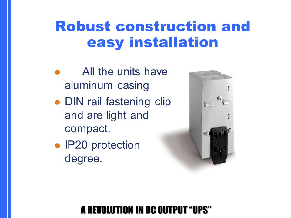 Robust construction and easy installation