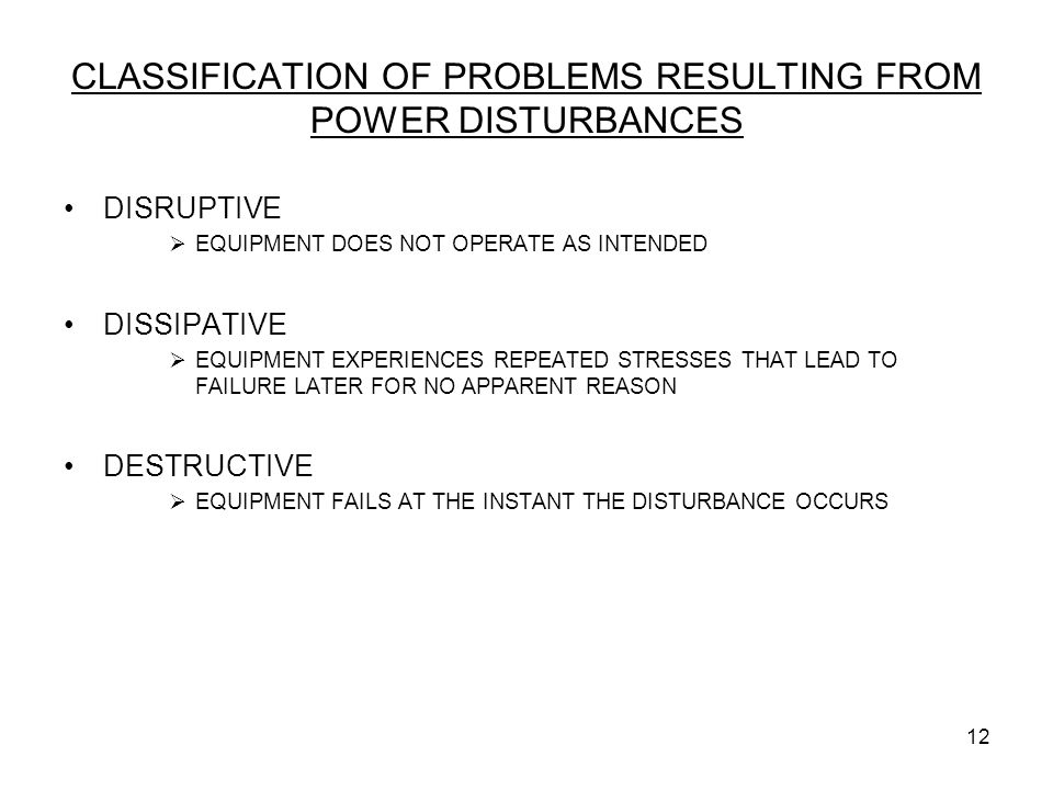 CLASSIFICATION OF PROBLEMS RESULTING FROM POWER DISTURBANCES