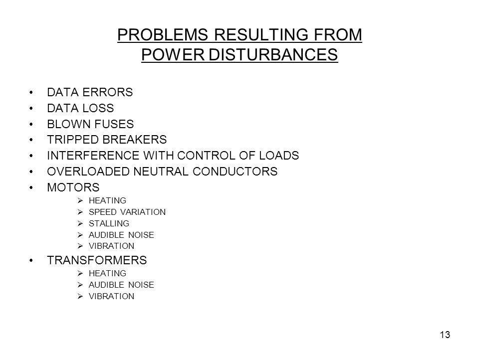 PROBLEMS RESULTING FROM POWER DISTURBANCES